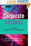 Corporate Actions: A Guide to Securit...