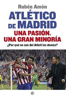 Atlético de Madrid. Una pasión. Una gran minoría (Deportes) (Spanish Edition)