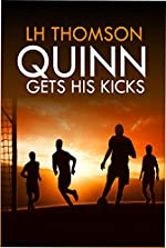 Quinn Gets His Kicks: A Gripping Mystery Thriller (Liam Quinn Mysteries Book 2)