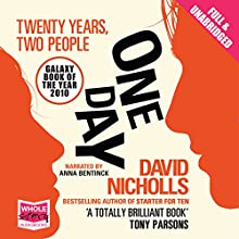 One Day (       UNABRIDGED) by David Nicholls Narrated by Anna Bentinck