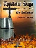 Apostaten Saga Band 1 - Die Lossagung: Politthriller �ber Terrorismus im 11. Jahrhundert