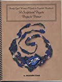 img - for Sculptural Peyote Projects Primer (Beady-Eyed Women's Guides to Exquisite Beadwork) book / textbook / text book