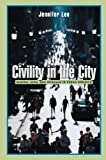 Civility in the City: Blacks, Jews, and Koreans in Urban America (0674018443) by Lee, Jennifer