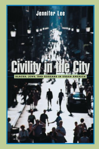 Civility in the City: Blacks, Jews, and Koreans in Urban...