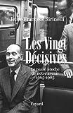 echange, troc Jean-François Sirinelli - Les vingt décisives 1965-1985 : Le passé proche de notre avenir