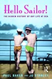 Hello Sailor!: The hidden history of gay life at sea (0582772141) by Stanley, Jo