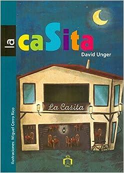 La casita (Spanish Edition): David Unger: 9786077749783