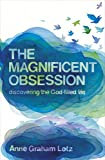 The Magnificent Obsession (0340908513) by Anne Graham Lotz