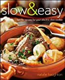 img - for Slow & Easy: Fast-Fix Recipes for Your Electric Slow Cooker by Haughton, Natalie (2008) Paperback book / textbook / text book