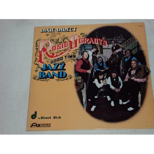 Dixie Direct Rosie OGradys Good Time Jazz Band Music