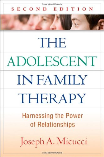 The Adolescent in Family Therapy, Second Edition:...