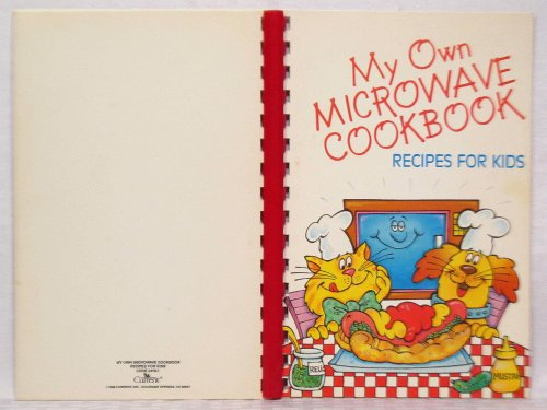 My Own Microwave Cookbook: Recipes For Kids
