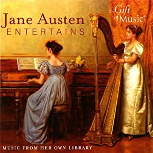 Jane Austen Entertains Music From Her Own Library by The Gift of Music