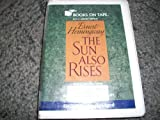 The Sun Also Rises, By Ernest Hemingway, Special Library Edition 7 Audio Cassettes, Read By Alexander Adams