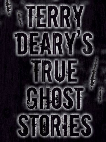 Terry Deary - Terry Deary's True Ghost Stories (Terry Deary's True Stories)