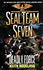 Seal Team Seven #18: Deadly Force (Seal Team Seven)
