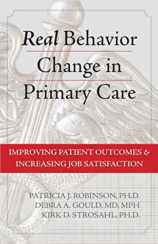 Real Behavior Change in Primary Care: Improving Patient Outcomes and Increasing Job Satisfaction