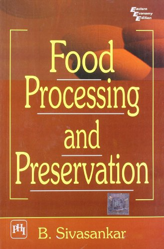 Food Processing and Preservation, by B. Sivasankar