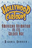 Hollywood Cartoons: American Animation in Its Golden Age