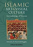img - for Islamic Art and Visual Culture: An Anthology of Sources book / textbook / text book