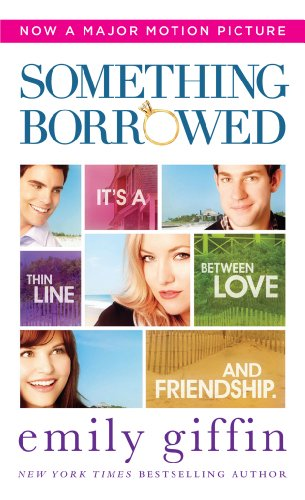 Something Borrowed (Movie Tie-In Edition)
