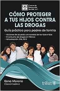 COMO PROTEGER A TUS HIJOS CONTRA LAS DROGAS: A. C. CENTROS DE