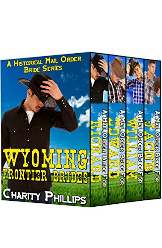Romance: Western Historical Romance: Wyoming Frontier Brides: A Historical Mail Order Bride Series (Sweet Christian Inspirational Frontier Romance) (New Adult Clean Western Short Stories) PDF
