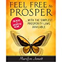 Feel Free to Prosper: Two Weeks to Unexpected Income with the Simplest Prosperity Laws Available Audiobook by Marilyn Jenett Narrated by Marilyn Jenett