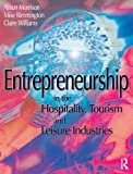 img - for Entrepreneurship in the Hospitality, Tourism and Leisure Industries book / textbook / text book