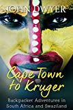 Cape Town to Kruger: Backpacker Adventures in South Africa and Swaziland (English Edition)
