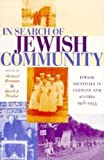 img - for In Search of Jewish Community: Jewish Identities in Germany and Austria, 1918-1933 book / textbook / text book