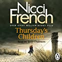 Thursday's Children: A Frieda Klein Novel, Book 4 Audiobook by Nicci French Narrated by Beth Chalmers