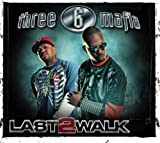 Three 6 Mafia Last 2 Walk (Clean) (Sba1)