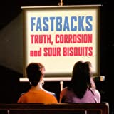 Truth, Corrosion And Sour Bisquits