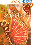 Quilted Symphony--A Fusion of Fabric,...
