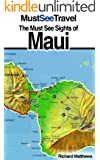 The Must See Sights Of Maui (Must See Travel)
