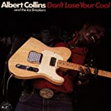 Don T Lose Your Coolpar Albert Collins