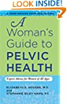 A Woman's Guide to Pelvic Health: Exp...
