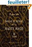 Dogme et rituel de la haute magie: To...
