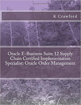 Oracle E-Business Suite 12 Supply Chain Certified Implementation Specialist: Oracle Order Management