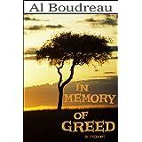 In Memory of Greed ~ Al Boudreau