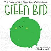 GREEN Bird: The Adventures Children Book illustrations: Bedtime Stories for Kids books age 3 to 6