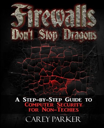 Firewalls Don't Stop Dragons: A Step-by-Step Guide  to Computer Security  for Non-Techies portable digital version ebook free download