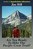 Are You Ready to Hike the Pacific Crest Trail?