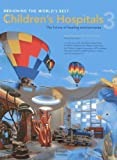 img - for Designing the World's Best Children's Hospital by Komiske, Bruce King (2013) Hardcover book / textbook / text book