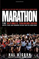 Marathon: The Ultimate Training Guide Advice, Plans, and Programs for Half and Full Marathons