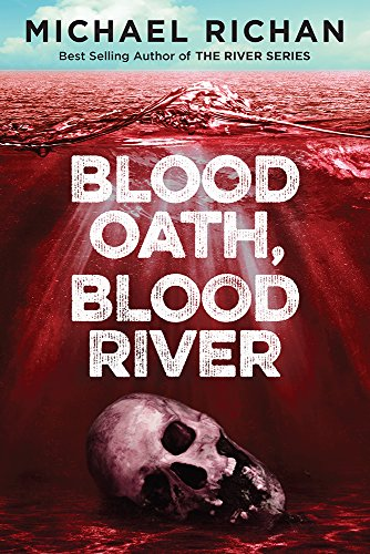 Blood Oath, Blood River by Michael Richan ebook deal