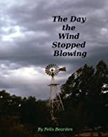The Day the Wind Stopped Blowing