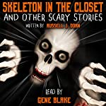 Skeleton in the Closet and Other Scary Stories | Russell Dorn