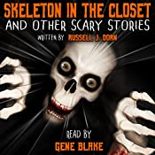 Skeleton in the Closet and Other Scary Stories | [Russell Dorn]